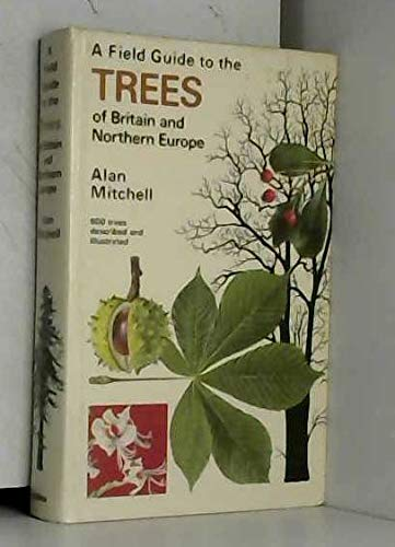 9780002192170: A FIELD GUIDE TO THE TREES OF BRITAIN AND NORTHERN EUROPE