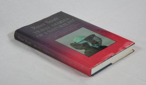Travel Diaries of a Naturalist: v. 2: Scott, Sir Peter