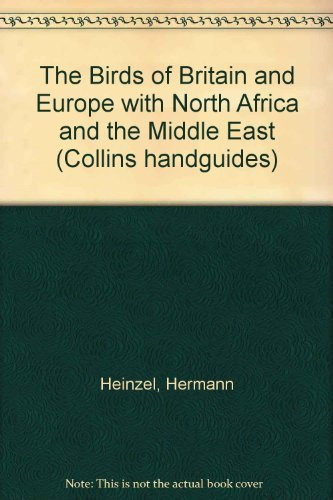 9780002192347: The Birds of Britain and Europe with North Africa and the Middle East (Collins handguides)