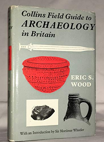 9780002192354: Collins Field Guide to Archaeology in Britain