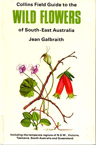 9780002192460: Field Guide to the Wild Flowers of South-east Australia