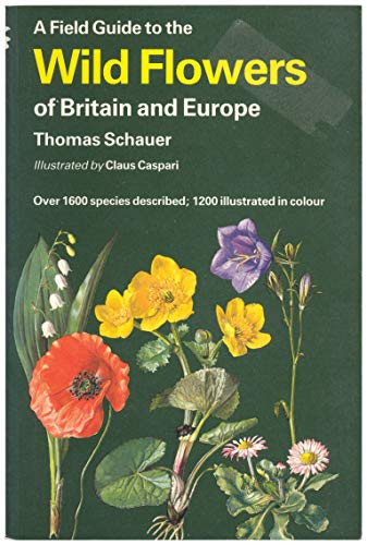 9780002192576: A Field Guide to the Flowers of Britain and Europe (Collins Field Guide)