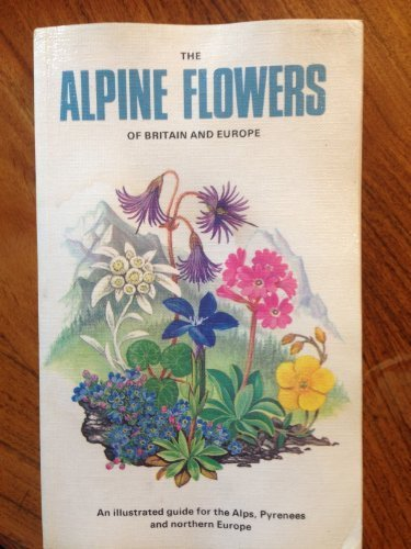 9780002192880: Alpine Flowers of Britain and Europe (Collins Field Guide)
