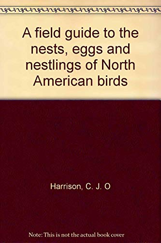 9780002193160: A Field Guide To The Nests, Eggs And Nestlings Of North American Birds