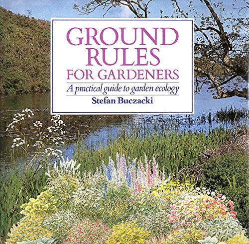 9780002193221: Ground Rules for Gardeners : A Practical Guide to Garden Ecology