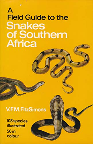 9780002193276: A Field Guide to the Snakes of Southern Africa.