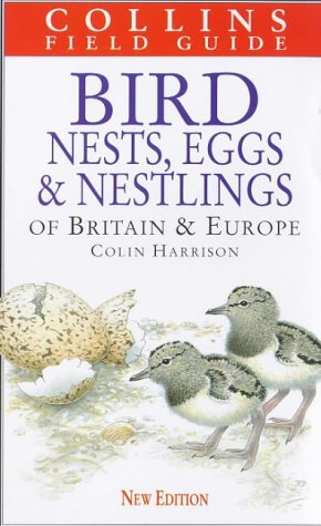 9780002193351: A Field Guide to the Nests, Eggs and Nestlings of British and European Birds (Collins Field Guide)