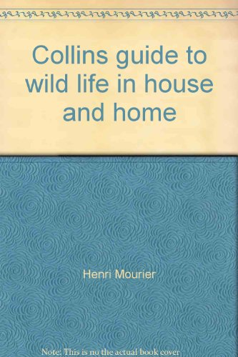 9780002193672: Collins guide to wild life in house and home