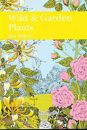9780002193764: Wild and Garden Plants (Collins New Naturalist)