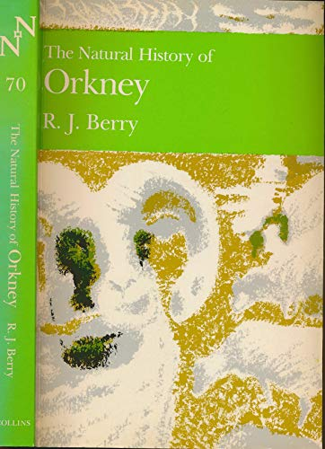 The Natural History of Orkney (Collins New: Berry, R. J.