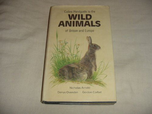 9780002194242: Handguide to the Wild Animals of Britain and Europe