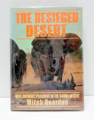 9780002194402: The Besieged Desert: War, Drought, Poaching in the Namib Desert