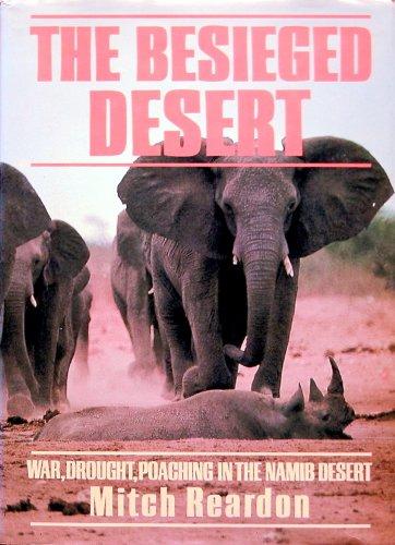 9780002194402: The Besieged Desert: War, Drought, Poaching in the Namib Desert