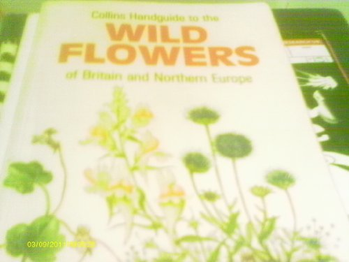 9780002195508: Handguide to the Wild Flowers of Britain and Northern Europe (Collins handguides)