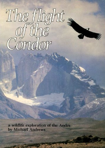 9780002195515: The Flight of the Condor: A Wildlife Exploration of the Andes