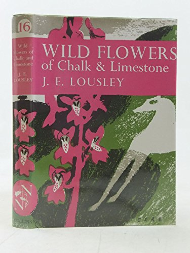 9780002195614: Wild Flowers of Chalk & Limestone. New Naturalist No. 16