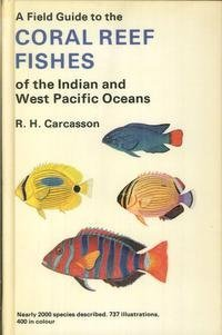 Field Guide to the Coral Reef Fishes: Carcasson, R.H.