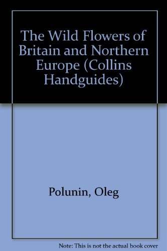 9780002197090: The Wild Flowers of Britain and Northern Europe (Collins Handguides)
