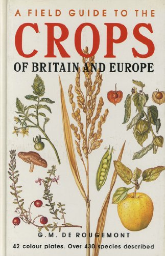 9780002197137: A Field Guide to Crops and Market Produce of Britain and Europe (Collins Field Guide)