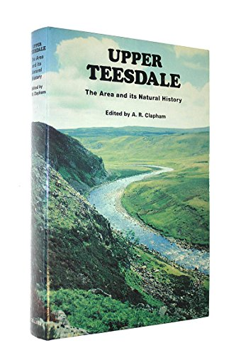 9780002197434: Upper Teesdale: The Area and Its Natural History