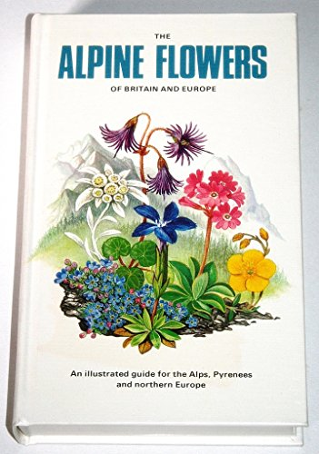 9780002197496: Alpine Flowers of Britain and Europe