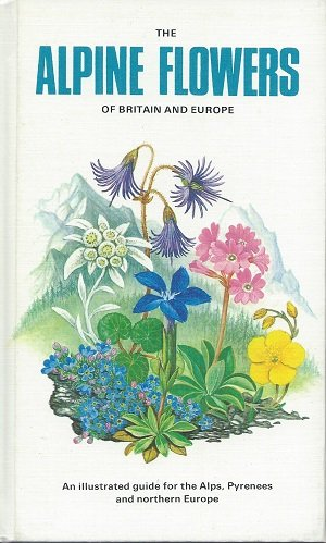 9780002197496: The alpine flowers of Britain and Europe