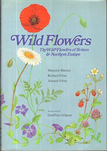 9780002197571: Wild flowers: The wild flowers of Britain and northern Europe