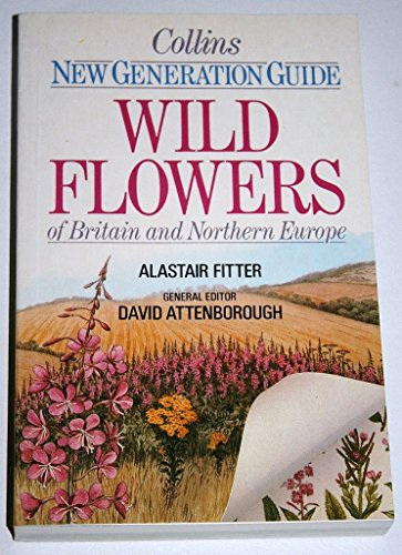 9780002197779: Wild Flowers of Britain and North West Europe (New Generation Guides)