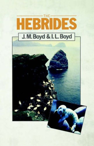 The Hebrides. A Natural History: Boyd, J Morton & Boyd, Ian L.