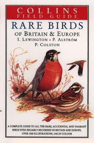 9780002199179: Field Guide to the Rare Birds of Britain and Europe Hb (Collins Field Guide)