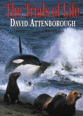 9780002199407: The Trials of Life : A Natural History of Animal Behaviour