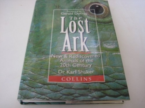 9780002199438: The Lost Ark: New and Rediscovered Animals of the Twentieth Century