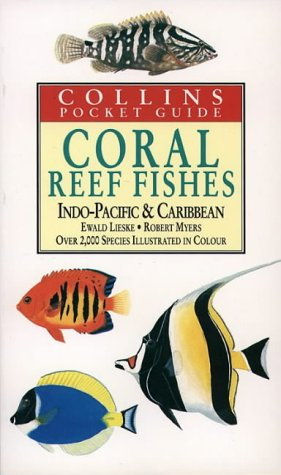 9780002199742: Collins Pocket Guide ? Coral Reef Fishes of the Indo-Pacific and Carribean: Indo-Pacific and Caribbean