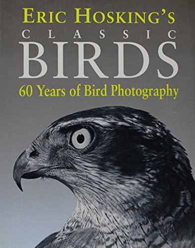 9780002199759: Eric Hosking's Classics Birds: 60 Years of Bird Photography