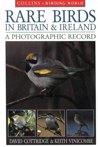 9780002199766: Rare Birds of Britain and Ireland: A Photographic Record (Collins Birding World)