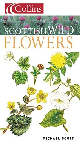 Scottish Wild Flowers (Collins Guide): Scott, Michael