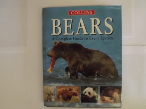 9780002199865: Bears: A Complete Guide to Every Species