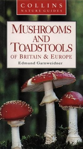 9780002199940: Mushrooms and Toadstools of Britain & Europe (Collins Nature Guides)
