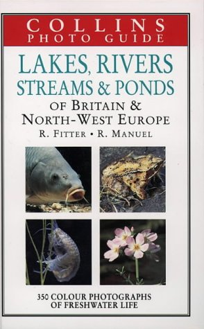 9780002199995: Collins Photo Guide to Lakes, Rivers, Streams and Ponds of Britain and North-West Europe (Collins Field Guide)