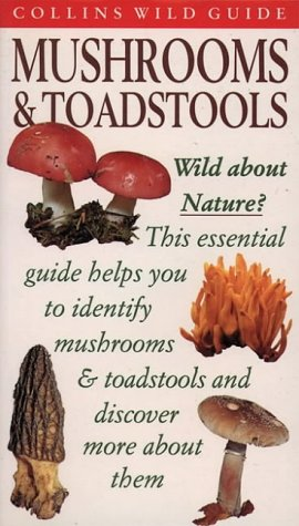 9780002200073: Mushrooms and Toadstools (Collins Wild Guide)