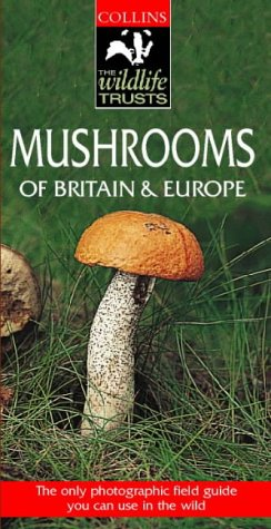 9780002200127: Collins Wildlife Trust Guide - Mushrooms of Britain and Europe (Collins Wildlife Trust Guides)
