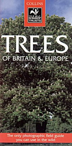 9780002200134: Collins Wildlife Trust Guide: Trees: a photographic guide to the trees of Britain & Europe