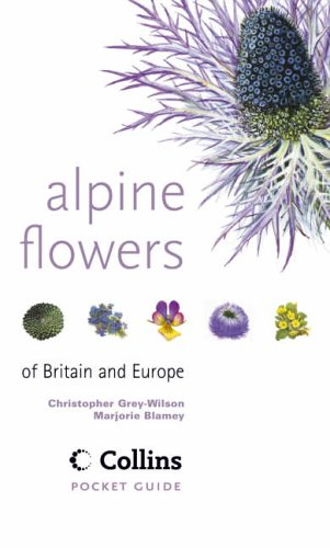 9780002200172: Alpine Flowers: Of Britain and Europe (Collins Pocket Guide)