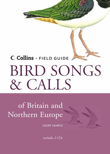 9780002200370: Collins Field Guide: Bird Songs and Calls of Britain and Northern Europe (Contains 2 accompanying CDs)
