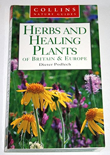 9780002200554: Herbs and Healing Plants of Britain and Europe (Collins Nature Guide)