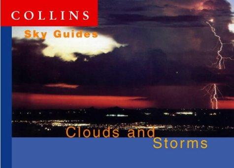 9780002200974: Clouds and Storms (Collins Sky Guides)