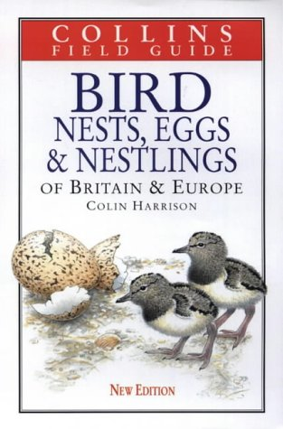 9780002201254: Bird Nests, Eggs and Nestlings of Britain and Europe (Collins Field Guide)