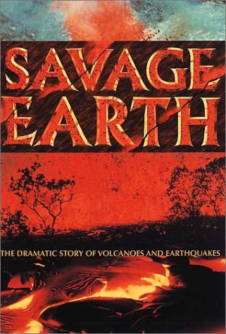 9780002201353: Savage Earth: The dramatic story of volcanoes and earthquakes