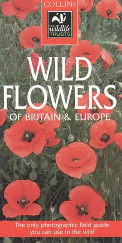9780002201391: Collins Wildlife Trust Guide - Wild Flowers of Britain and Europe (Collins Wildlife Trust Guides)