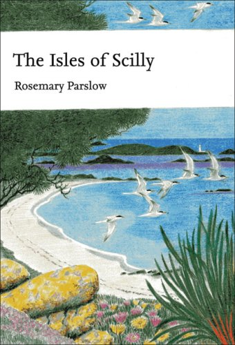 The Isles of Scilly (Collins New Naturalist): Parslow, Rosemary